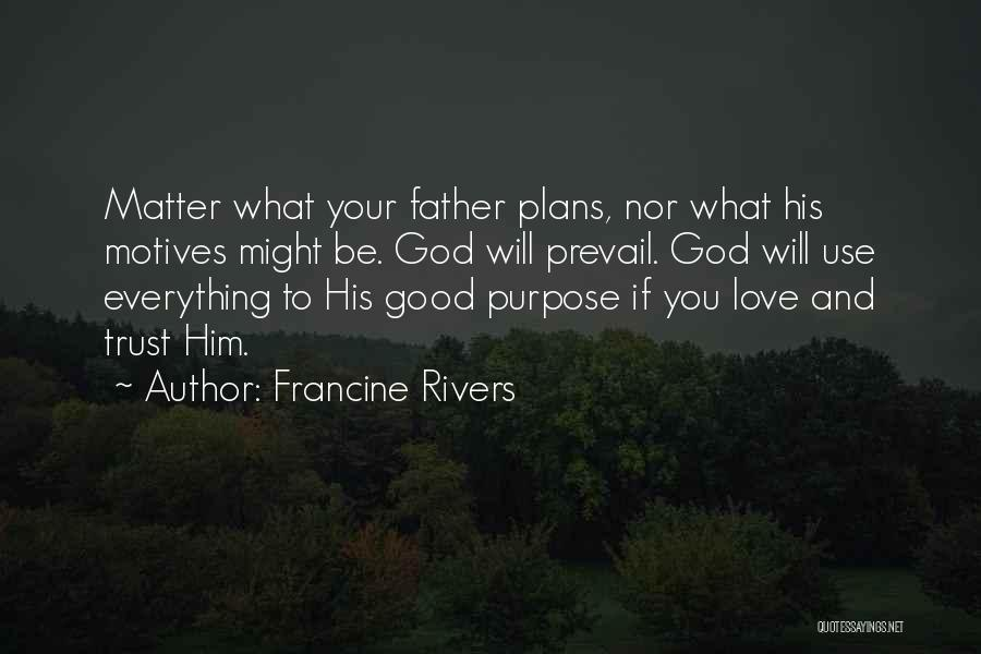 Good Will Prevail Quotes By Francine Rivers
