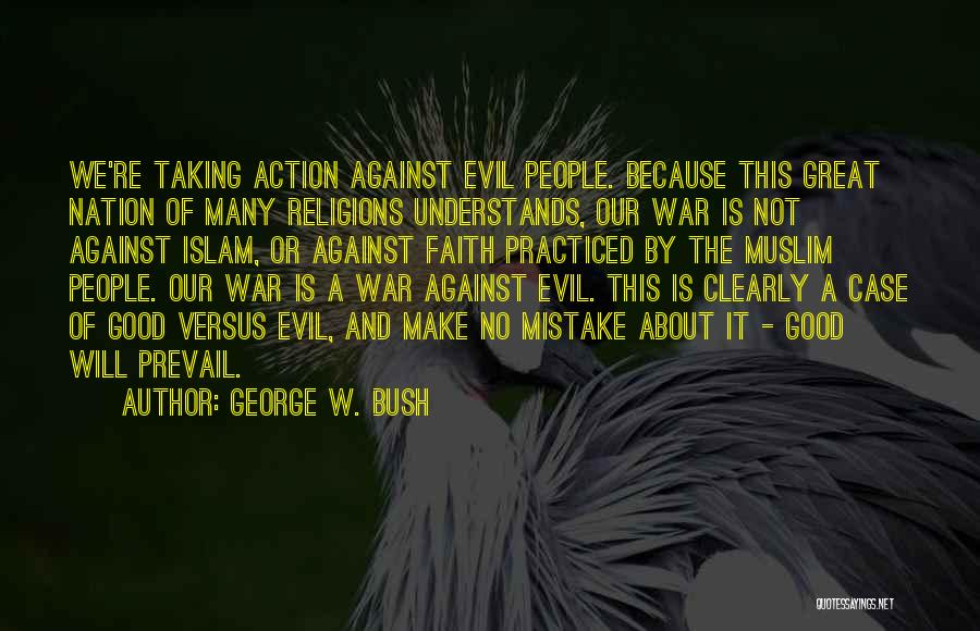 Good Will Prevail Quotes By George W. Bush
