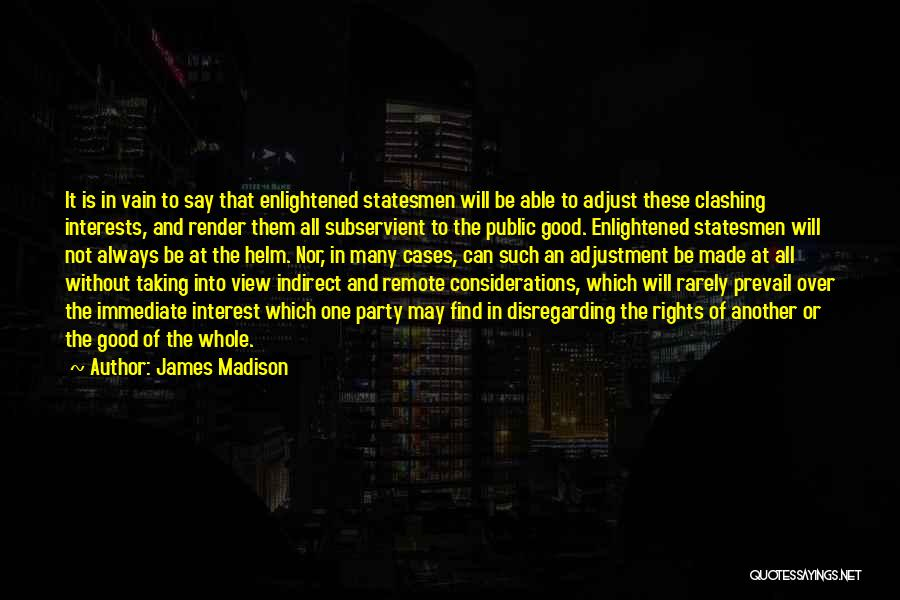 Good Will Prevail Quotes By James Madison
