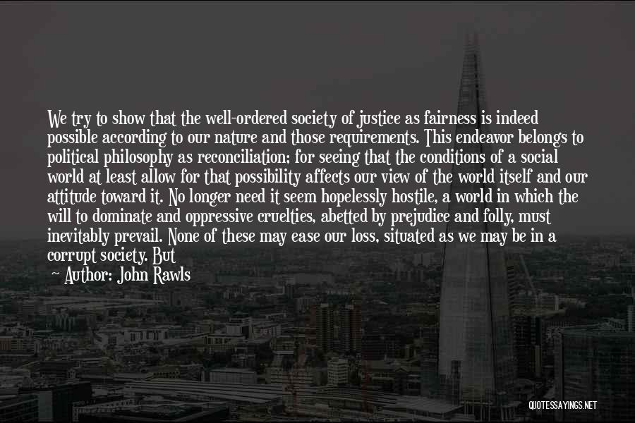 Good Will Prevail Quotes By John Rawls