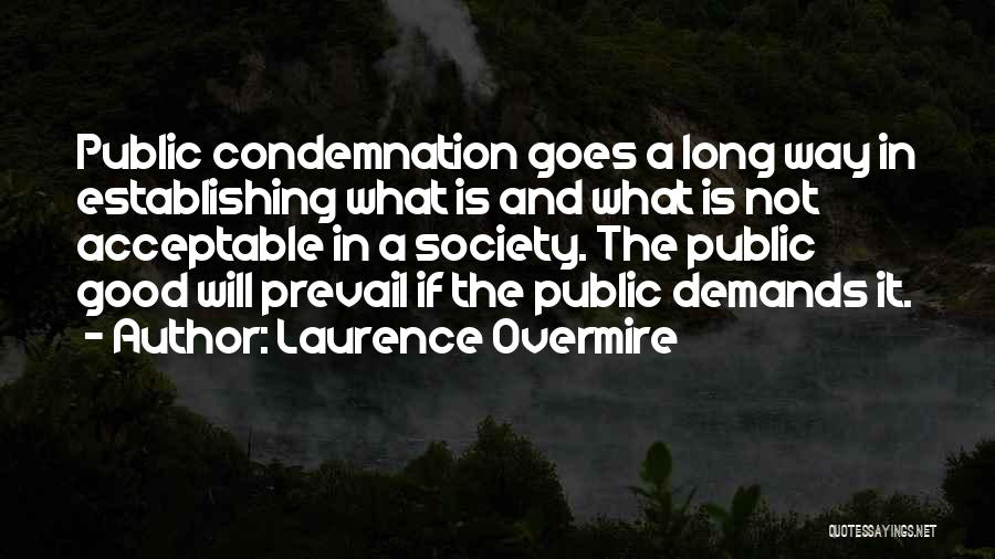 Good Will Prevail Quotes By Laurence Overmire