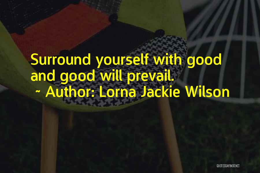 Good Will Prevail Quotes By Lorna Jackie Wilson