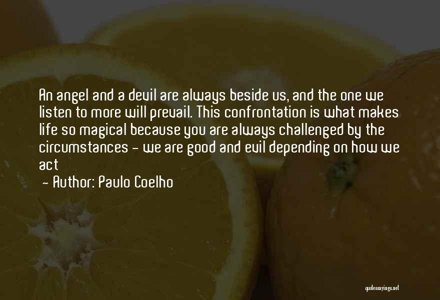 Good Will Prevail Quotes By Paulo Coelho
