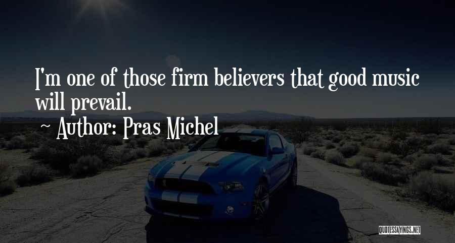 Good Will Prevail Quotes By Pras Michel