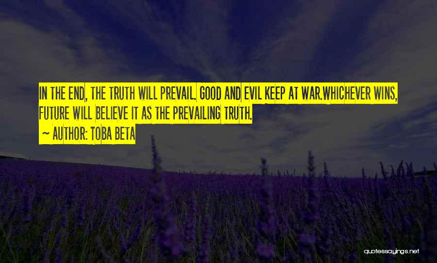 Good Will Prevail Quotes By Toba Beta