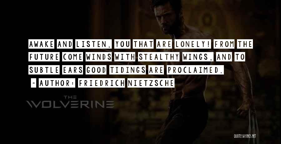 Good Winds Quotes By Friedrich Nietzsche