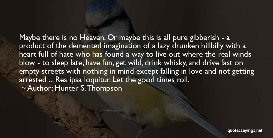 Good Winds Quotes By Hunter S. Thompson