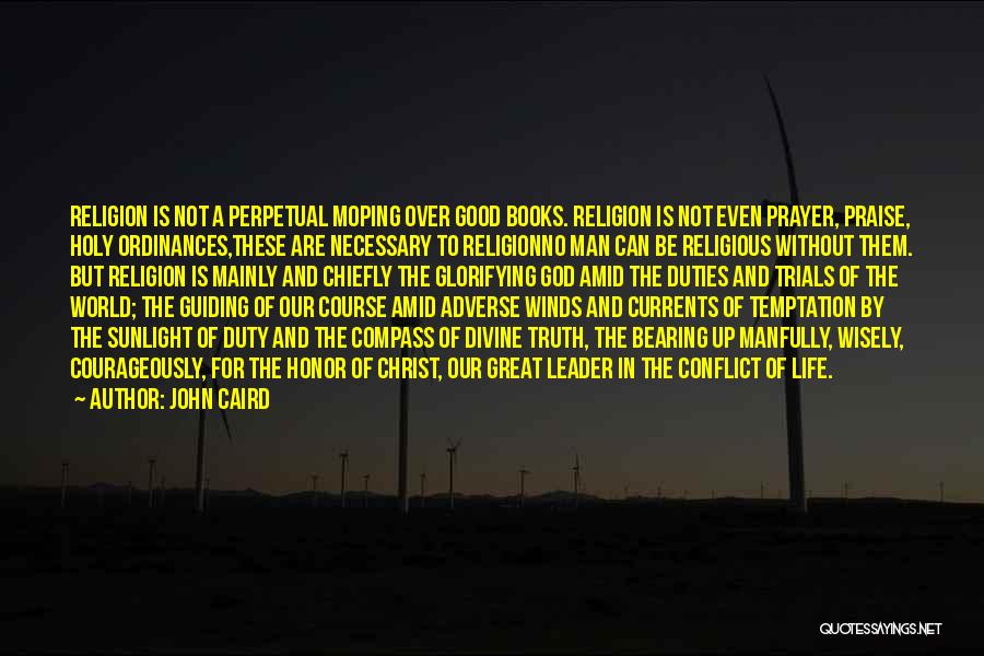 Good Winds Quotes By John Caird