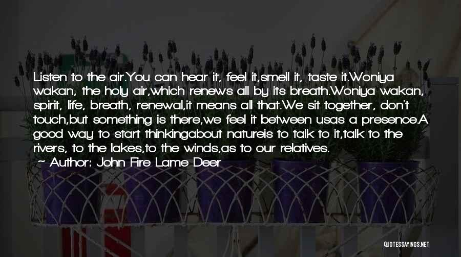 Good Winds Quotes By John Fire Lame Deer