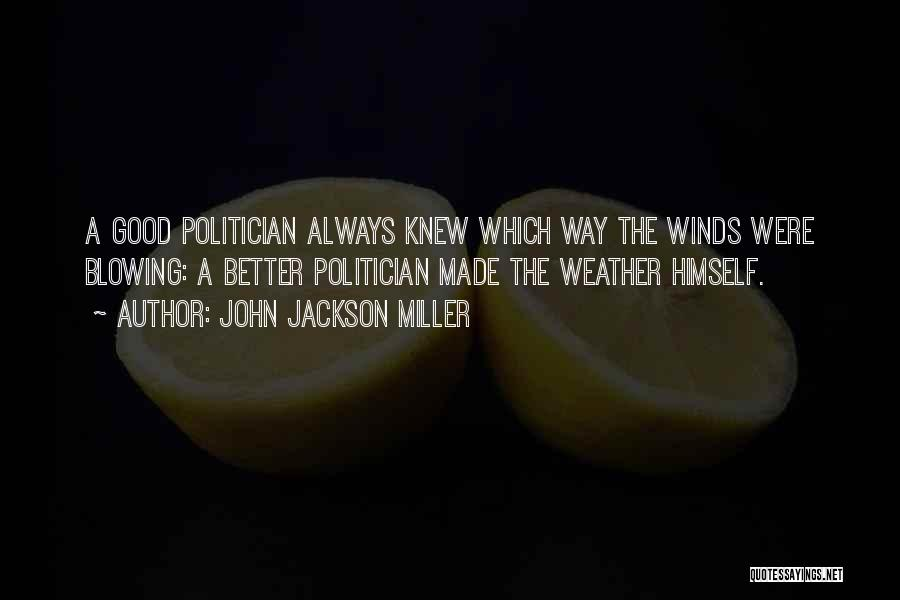 Good Winds Quotes By John Jackson Miller