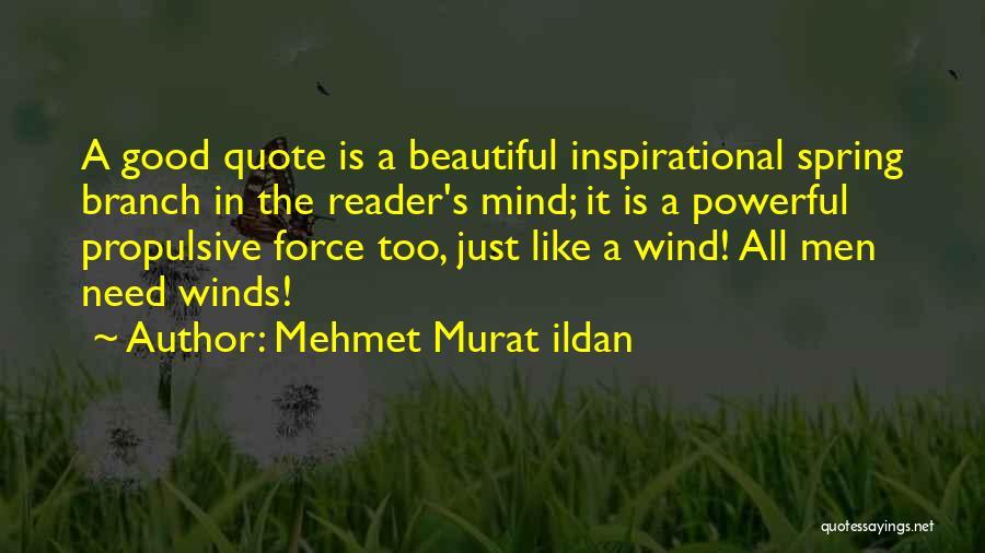 Good Winds Quotes By Mehmet Murat Ildan