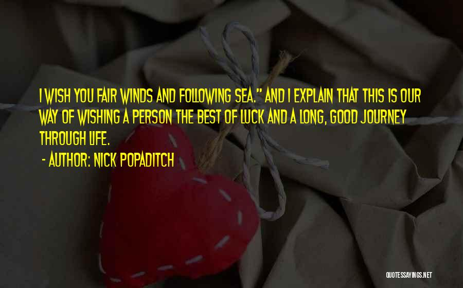 Good Winds Quotes By Nick Popaditch