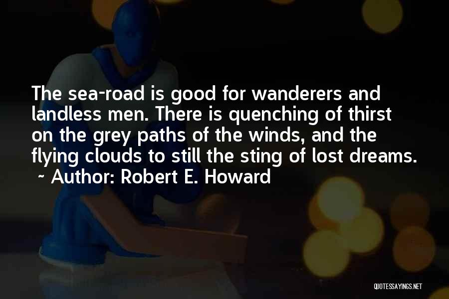 Good Winds Quotes By Robert E. Howard