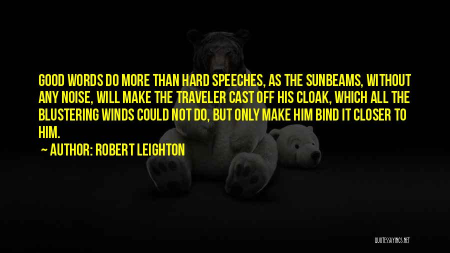 Good Winds Quotes By Robert Leighton