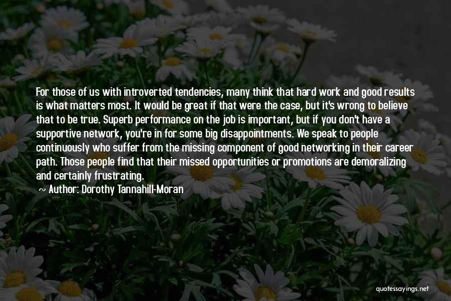 Good Work Performance Quotes By Dorothy Tannahill-Moran