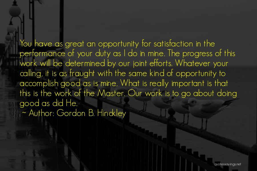 Good Work Performance Quotes By Gordon B. Hinckley