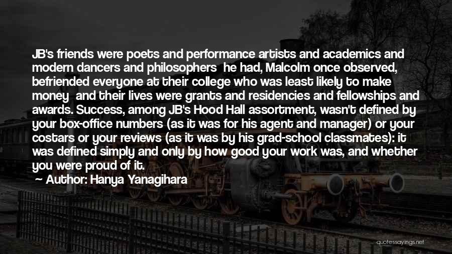Good Work Performance Quotes By Hanya Yanagihara