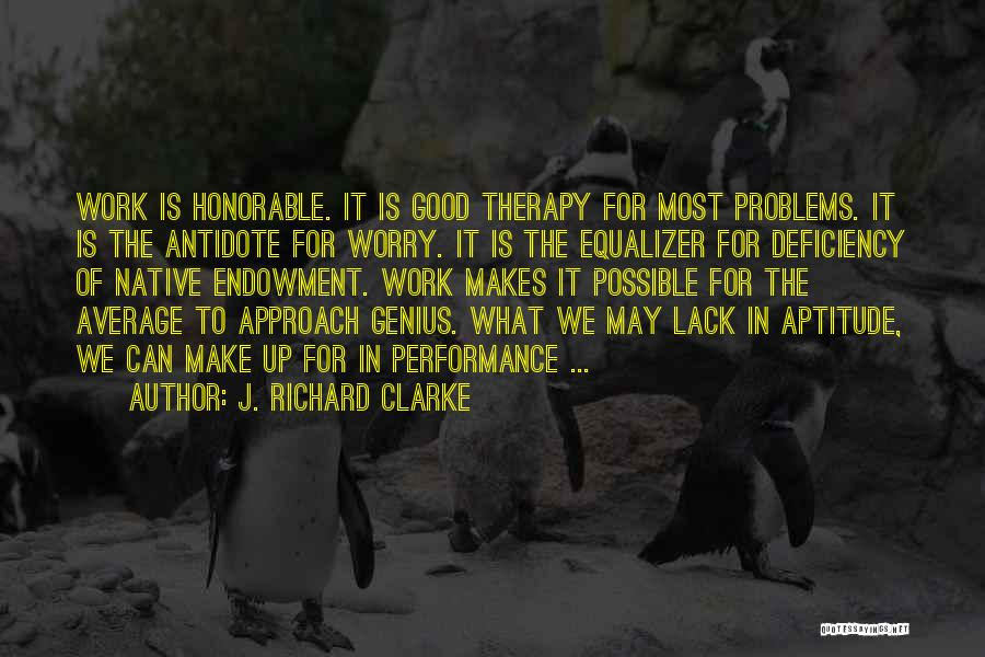 Good Work Performance Quotes By J. Richard Clarke
