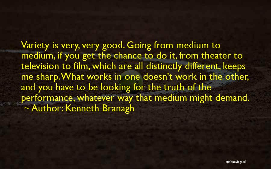 Good Work Performance Quotes By Kenneth Branagh