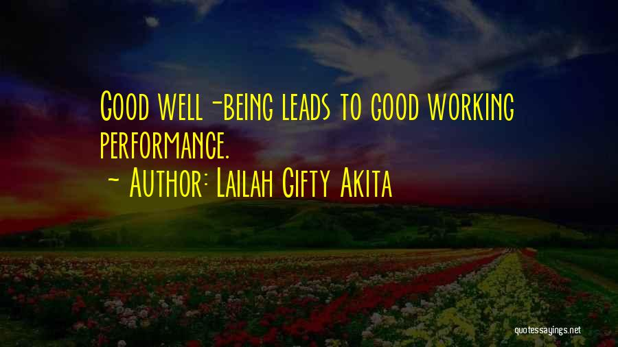 Good Work Performance Quotes By Lailah Gifty Akita