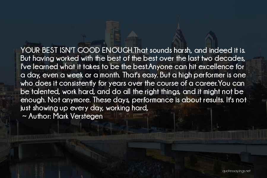 Good Work Performance Quotes By Mark Verstegen