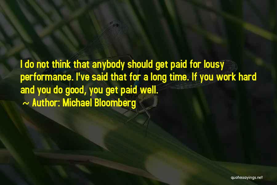 Good Work Performance Quotes By Michael Bloomberg