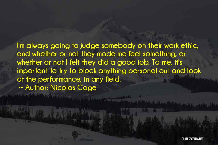 Good Work Performance Quotes By Nicolas Cage