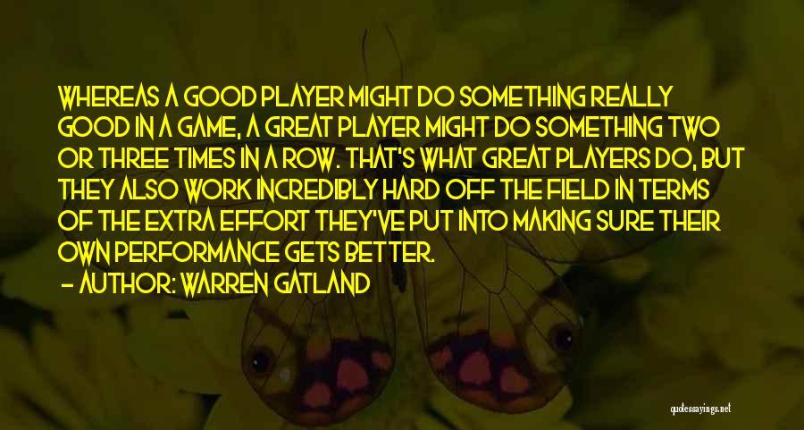 Good Work Performance Quotes By Warren Gatland