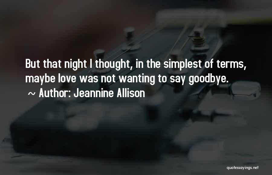 goodbye for now love quotes by jeannine allison