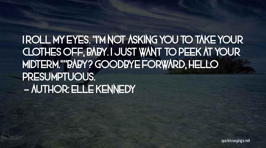 Goodbye In Her Eyes Quotes By Elle Kennedy