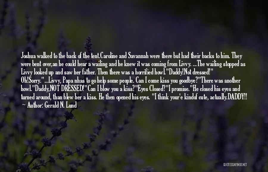 Goodbye In Her Eyes Quotes By Gerald N. Lund