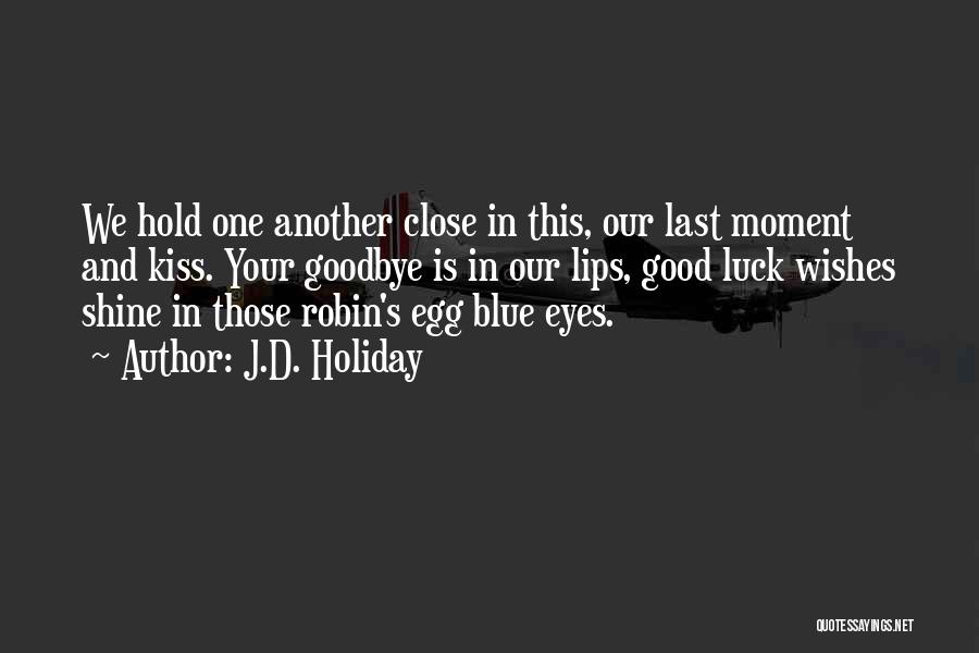 Goodbye In Her Eyes Quotes By J.D. Holiday