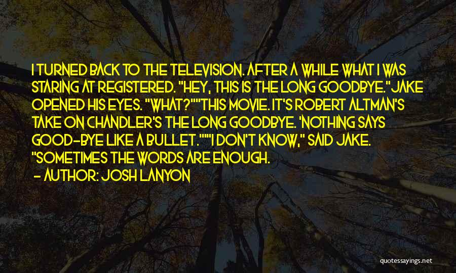 Goodbye In Her Eyes Quotes By Josh Lanyon