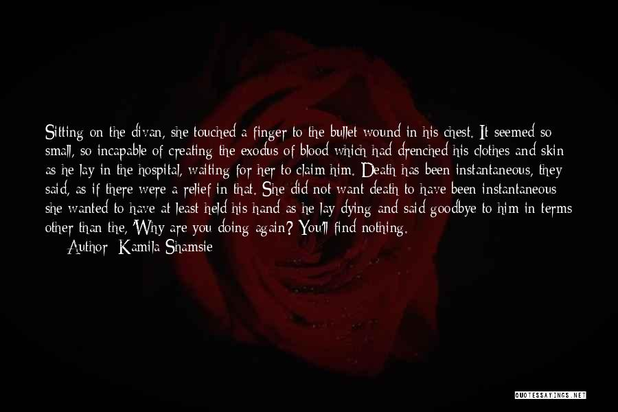 Goodbye In Her Eyes Quotes By Kamila Shamsie