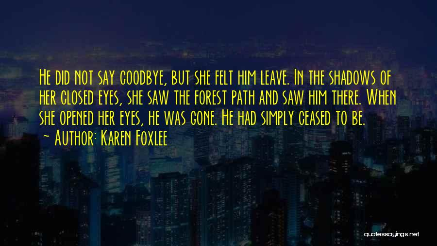 Goodbye In Her Eyes Quotes By Karen Foxlee