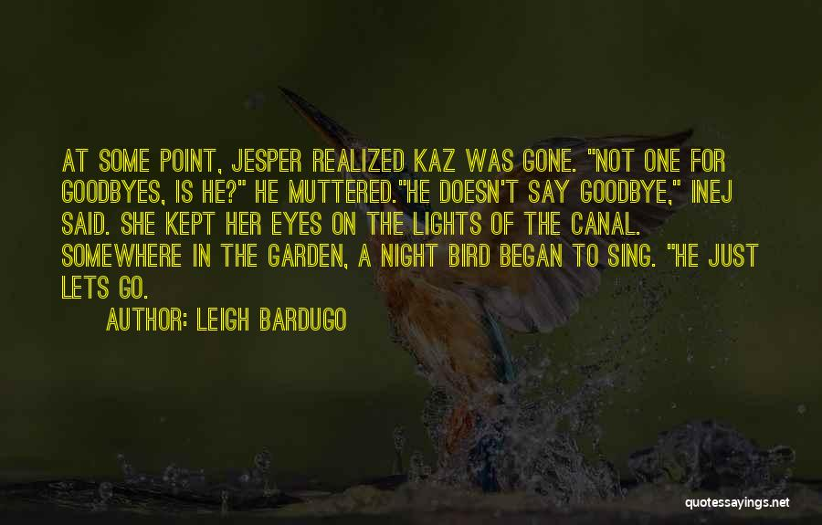 Goodbye In Her Eyes Quotes By Leigh Bardugo