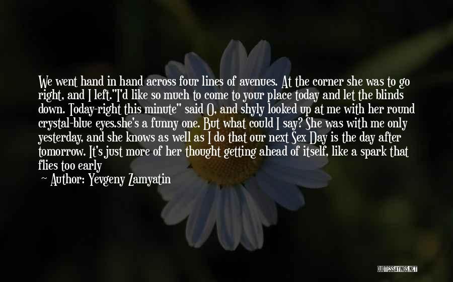 Goodbye In Her Eyes Quotes By Yevgeny Zamyatin