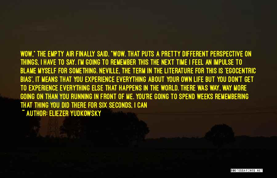 Goodbye Till Next Time Quotes By Eliezer Yudkowsky