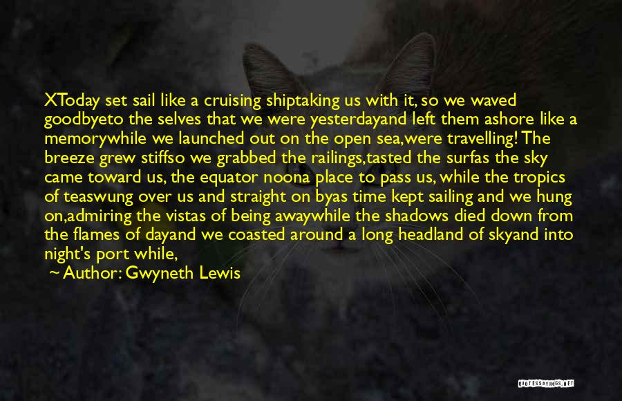 Goodbye Yesterday Quotes By Gwyneth Lewis