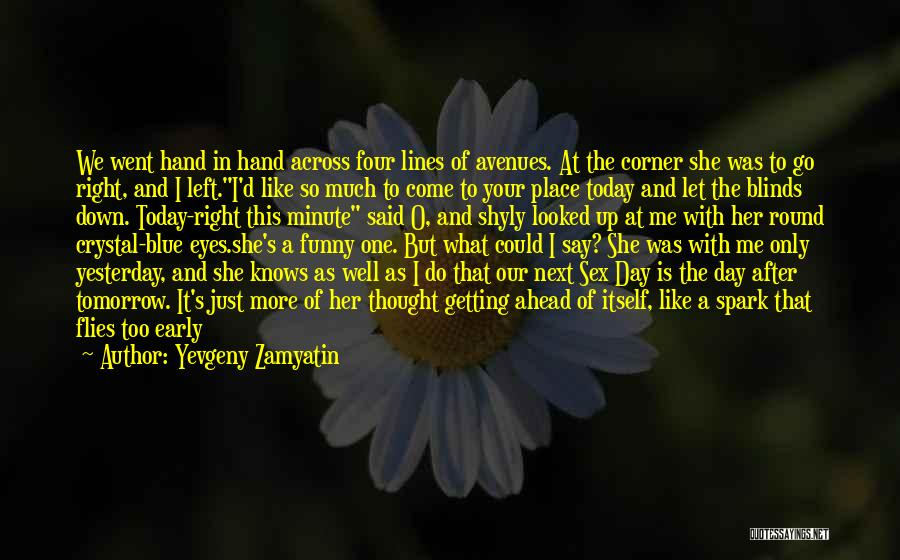 Goodbye Yesterday Quotes By Yevgeny Zamyatin