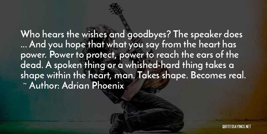 Goodbyes For Now Quotes By Adrian Phoenix