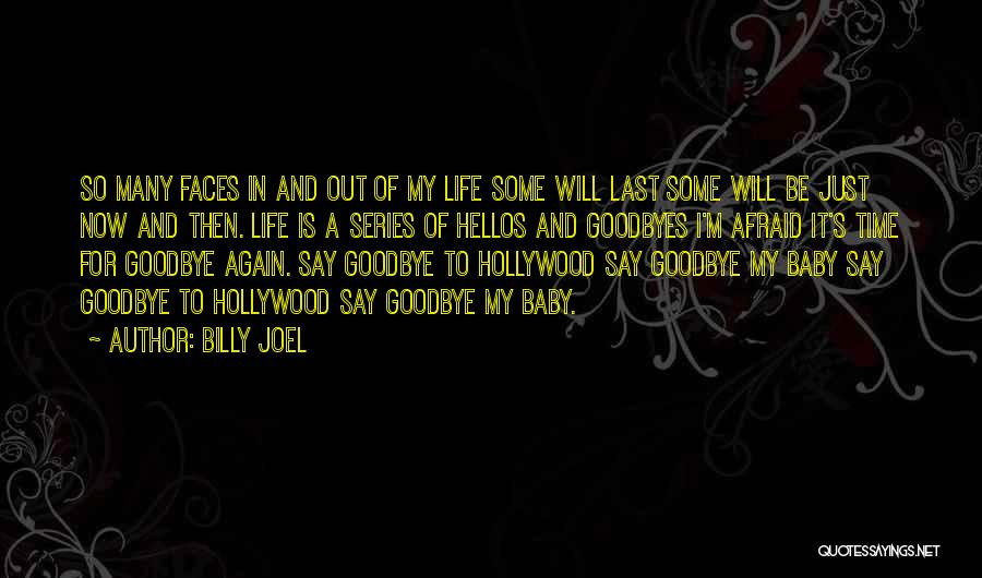 Goodbyes For Now Quotes By Billy Joel