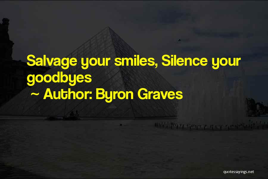 Goodbyes For Now Quotes By Byron Graves