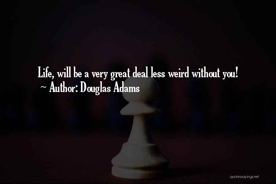 Goodbyes For Now Quotes By Douglas Adams