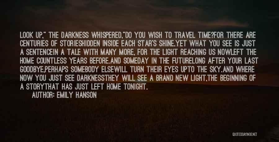 Goodbyes For Now Quotes By Emily Hanson