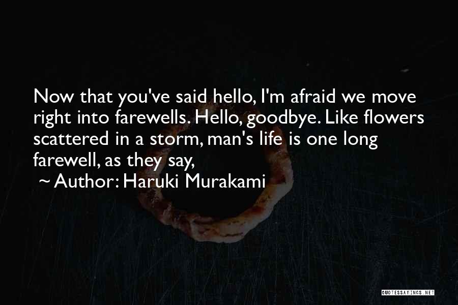 Goodbyes For Now Quotes By Haruki Murakami