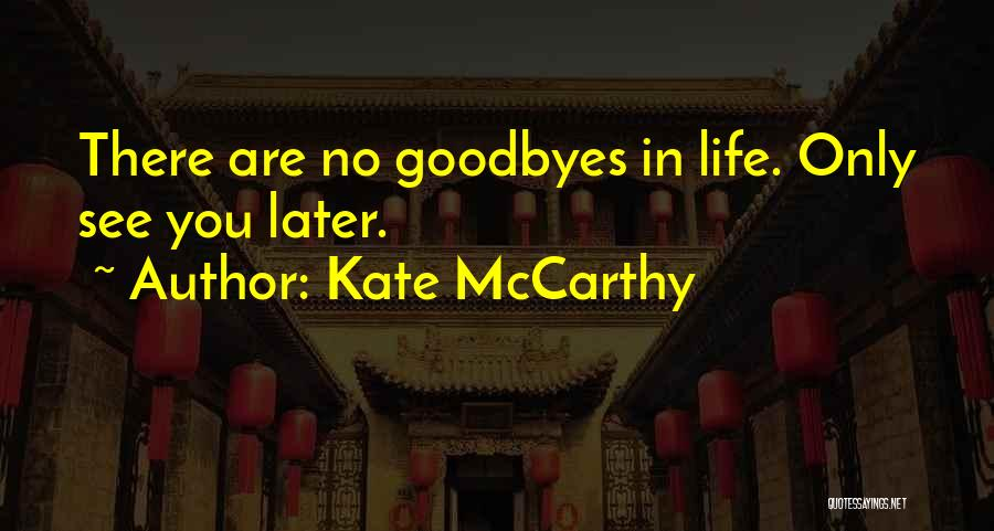 Goodbyes For Now Quotes By Kate McCarthy
