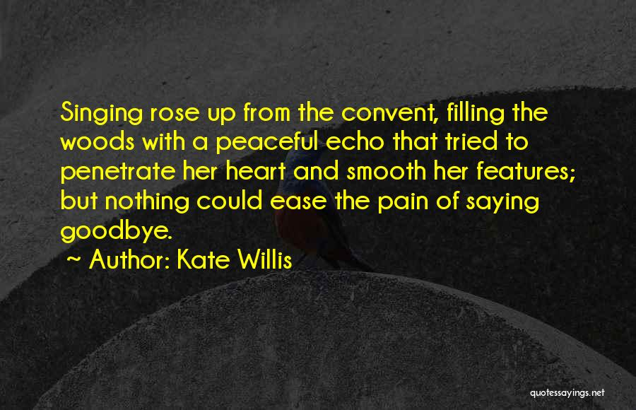 goodbyes for now quotes by kate willis