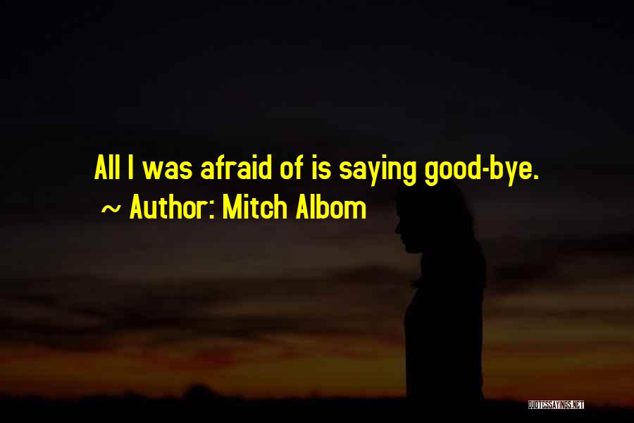 Goodbyes For Now Quotes By Mitch Albom