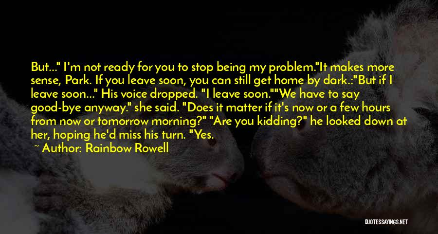 Goodbyes For Now Quotes By Rainbow Rowell